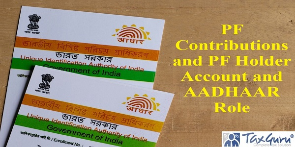 PF Contributions and PF Holder Account and AADHAAR Role