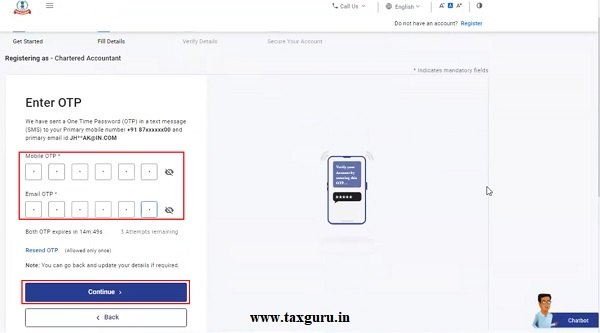 Two separate OTPs are sent to your mobile number and email ID entered in Step 4. Enter the separate 6-digit OTPs received on your mobile number and email ID and click Continue