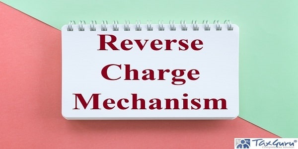 Reverse Charge Mechanism on white paper