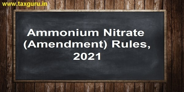 Ammonium Nitrate (Amendment) Rules, 2021