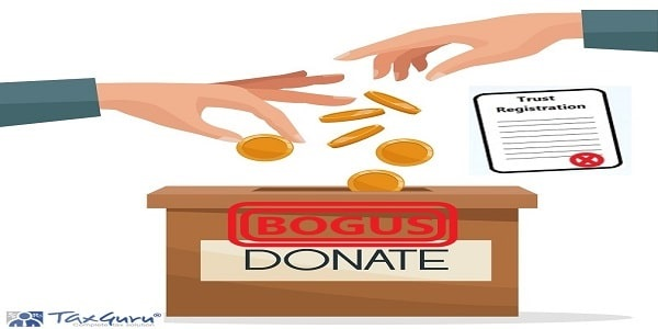 Cancelled Trust's registration on account of receiving bogus donations