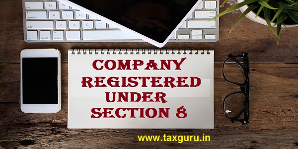 Company registered under Section 8