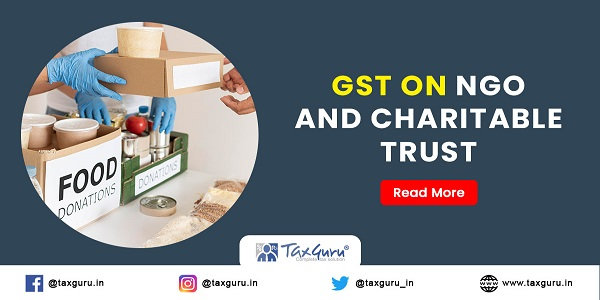 GST on NGO and charitable Trust
