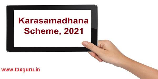 Karasamadhana Scheme, 2021