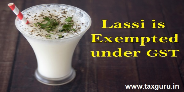 Lassi is Exempted under GST