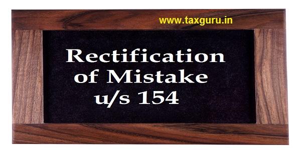 rectification of mistake u/s 154