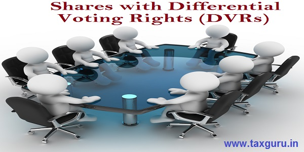 Shares with Differential Voting Rights (DVRs)