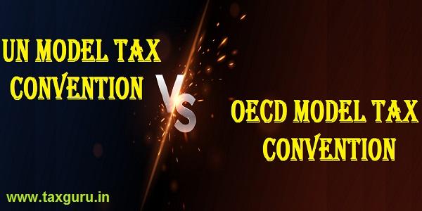 UN Model Tax ConventionVs.OECD Model Tax Convention