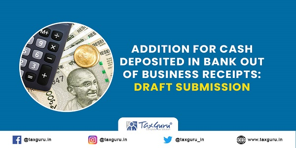 Addition for Cash deposited in Bank out of Business receipts Draft Submission