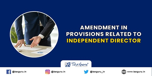 Amendment In Provisions related to Independent Director