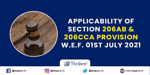 Applicability of Section 206AB & 206CCA Provision w.e.f. 01st July 2021