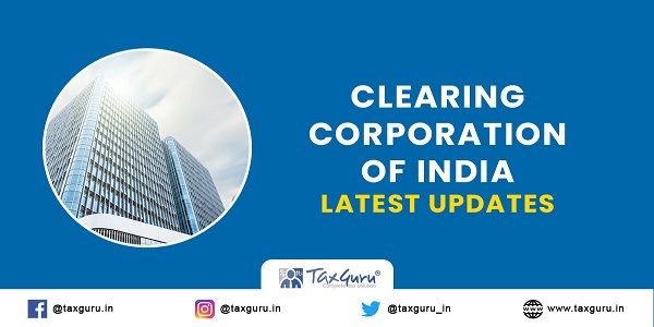 Clearing Corporation of India latest updates