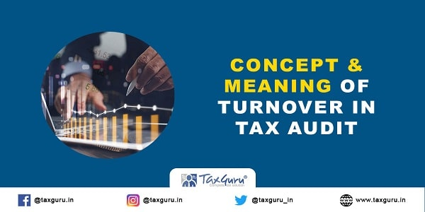 Concept and Meaning of Turnover in Tax Audit