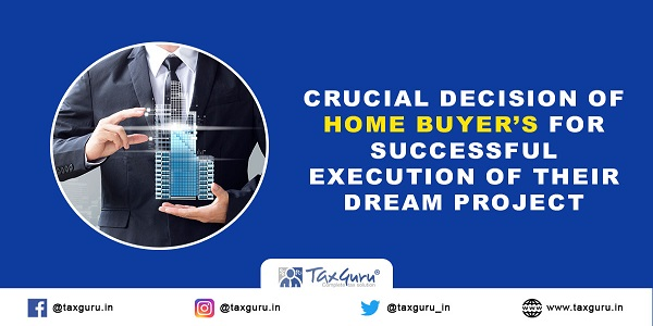 Crucial-Decision-of-Home-Buyers-for-Successful-Execution-of-their-Dream-Project