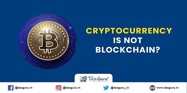Cryptocurrency is not Blockchain (What is BlockChain)