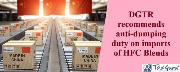 DGTR recommends anti-dumping duty on imports of HFC Blends