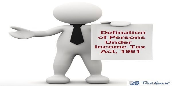 Defination of Persons Under Income Tax Act, 1961
