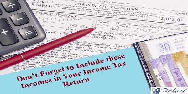 Don't Forget to Include these Incomes in Your Income Tax Return