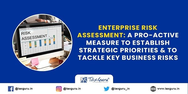Enterprise Risk Assessment A Pro-active Measure to Establish Strategic Priorities & amp; To Tackle Key Business Risks