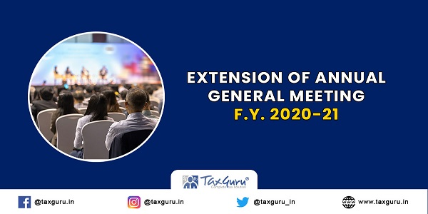 Extension of Annual General Meeting F.Y. 2020-21