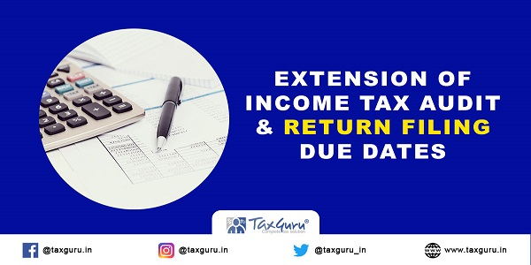 Extension-of-Income-Tax-Audit-&-Return-Filing-Due-Dates