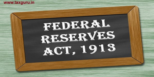 Federal Reserves Act, 1913