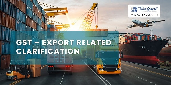 GST - Export related clarification