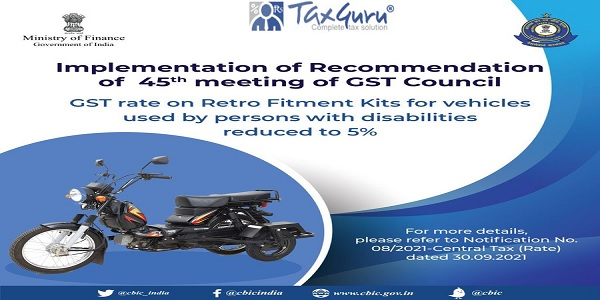 GST rate on Retro Fitment Kits for vehicles used by persons with disabilities reduced to 5%