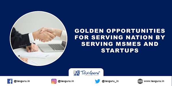 Golden-opportunities-for-serving-nation-by-serving-MSMEs-and-Startups