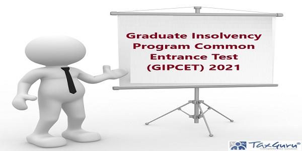 Graduate Insolvency Program Common Entrance Test (GIPCET) 2021