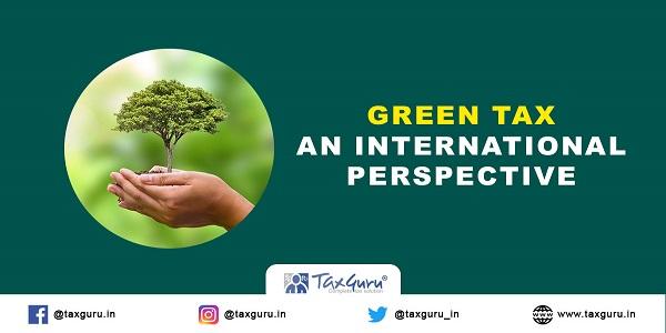 Green-Tax--An-International-Perspective