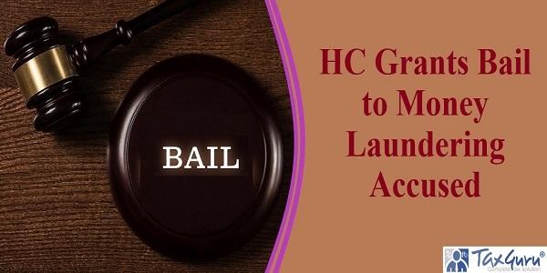 HC Grants Bail to Money Laundering Accused