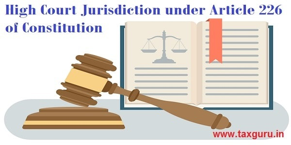 High Court Jurisdiction under Article 226 of Constitution