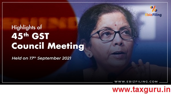 Highlights of 45th GST Council Meeting