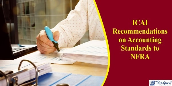 ICAI Recommendations on Accounting Standards to NFRA