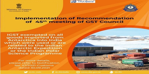 IGST exemption on all goods imported from Antarctica into India which were used or are related to the Indian Antarctic Expedition or the Indian Polar Science Programme