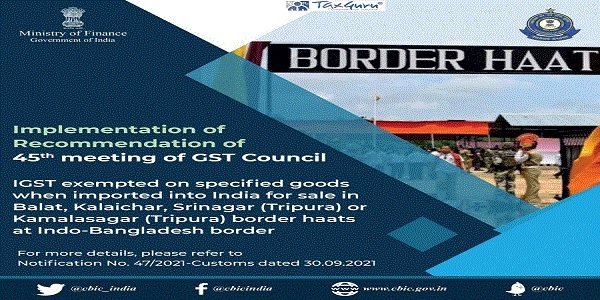 IGST exemption on specified goods when imported into India for sale in Border Haats in Tripura at Indo-Bangladesh border