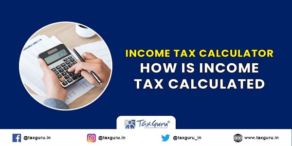 Income Tax Calculator How Is Income Tax Calculated
