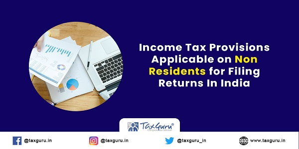 Income-Tax-Provisions-Applicable-on-Non-Residents-for-Filing-Returns-In-India