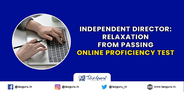 Independent Director - Relaxation from Passing Online Proficiency Test