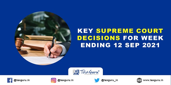 Key-Supreme-Court-decisions-for-week-ending-12-Sep-2021