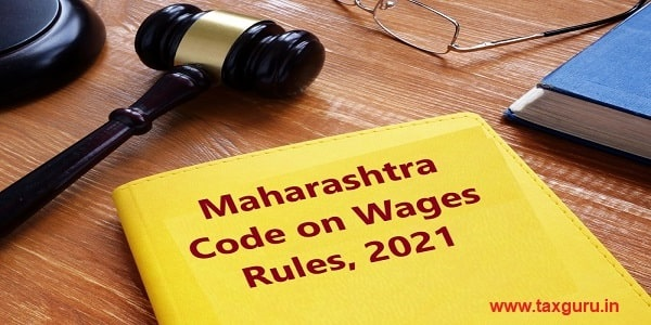 Maharashtra Code on Wages Rules, 2021 is shown on the conceptual business photo