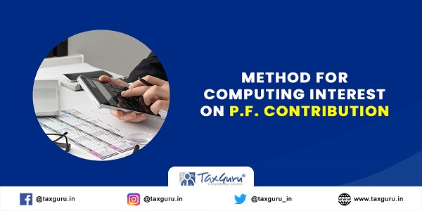 Method for Computing Interest on P.F. Contribution