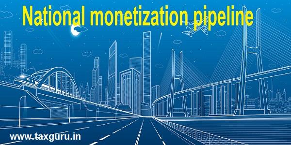 National monetization pipeline