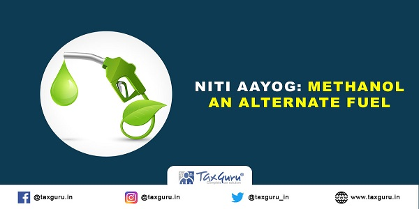 Niti Aayog Methanol– An alternate fuel