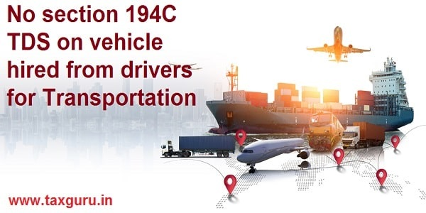 No section 194C TDS on vehicle hired from drivers for Transportation