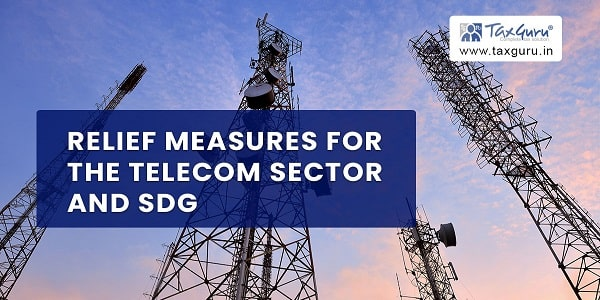 Relief Measures for the Telecom Sector and SDG