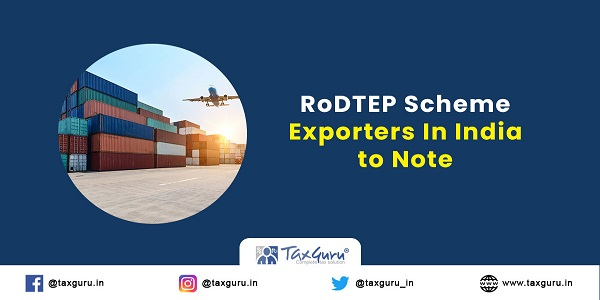 RoDTEP Scheme- Exporters In India to Note
