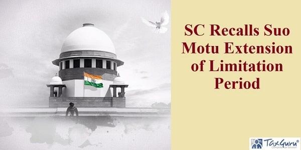 SC Recalls Suo Motu Extension of Limitation Period