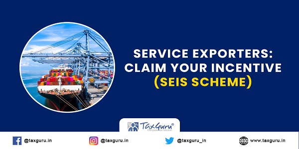 Service Exporters Claim Your Incentive (SEIS Scheme)